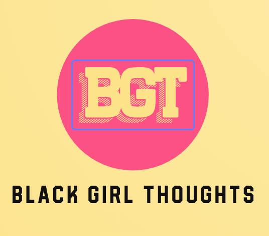 Black Girl Thoughts